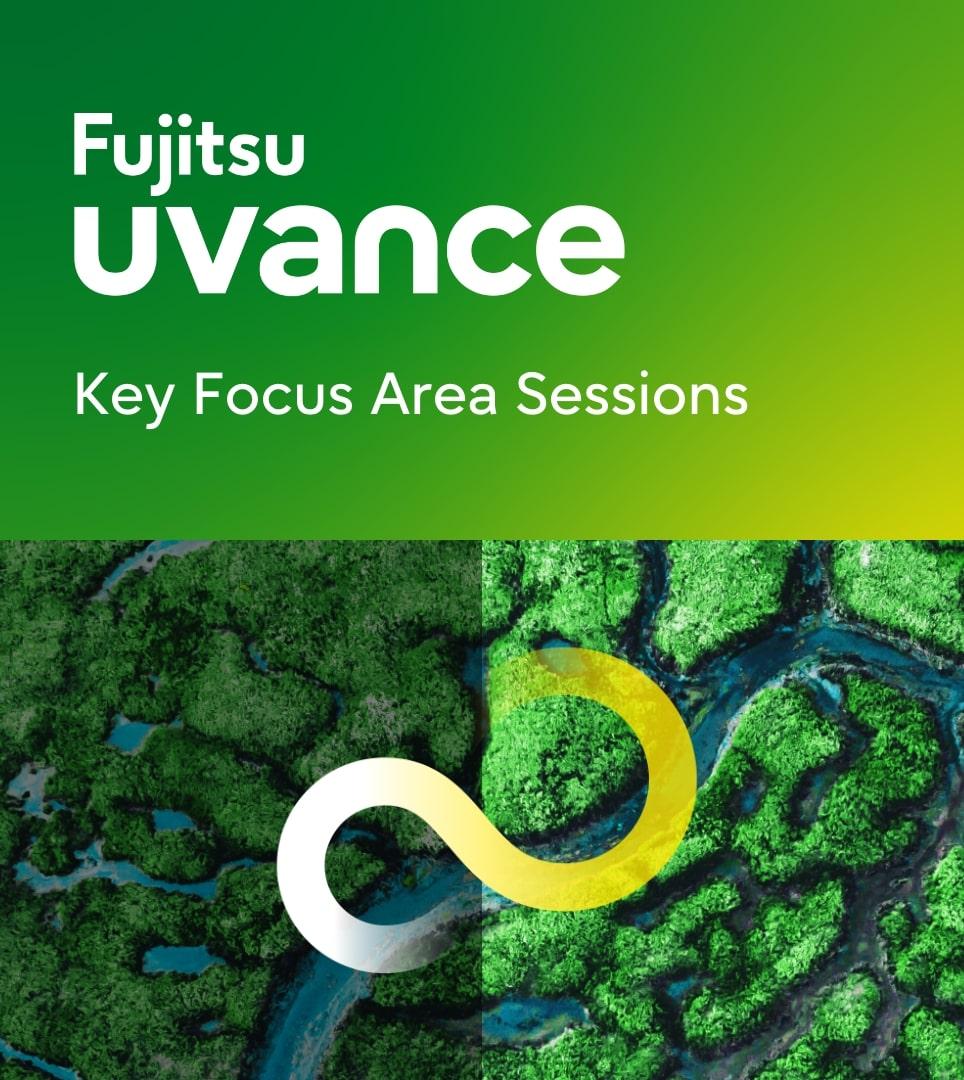 Fujitsu UVANCE Key Focus Area Sessions